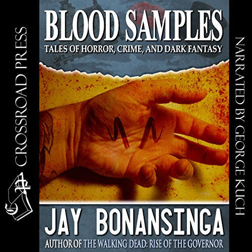 Blood Samples     Tales of Horror, Crime, and Dark Fantasy              By:                                                                                                                                 Jay Bonansinga                               Narrated by:                                                                                                                                 George Kuch                      Length: 10 hrs and 53 mins     4 ratings     Overall 3.5
