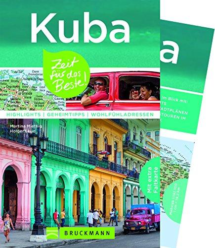 Bruckmann Reiseführer Kuba: Zeit für das Beste. Highlights, Geheimtipps, Wohlfühladressen. Inklusive Faltkarte zum Herausnehmen. NEU 2018