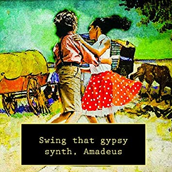 Swing That Gypsy Synth, Amadeus