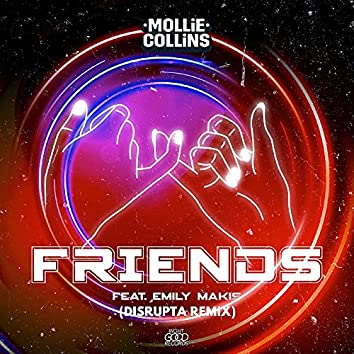 Friends (Disrupta Remix)