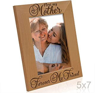 Kate Posh - First My Mother, Forever My Friend. Engraved Natural Wood Picture Frame. Daughter Son Mom Gifts, Mother's Day, Best Mom Ever, Mother of The Bride, Mother of The Groom (5x7-Vertical)