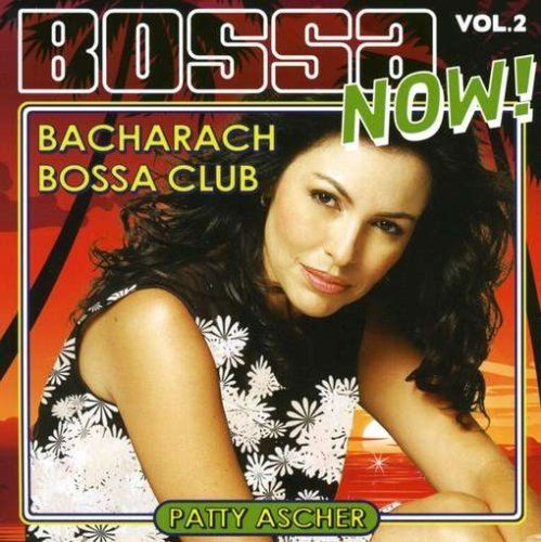 Bossa Now! Vol. 2: Bacharach Bossa Club by NU GROOVE RECORDS (2008-06-24)