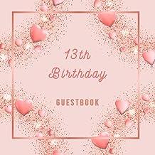 13th Birthday Guestbook: Happy Birthday 13th Celebration GuestBook - Thirteenth Birthday Keepsake Memento Gift Book - Best...