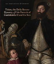 Titian, the Della Rovere Dynasty & His Portrait of Guidobaldo II and his Son