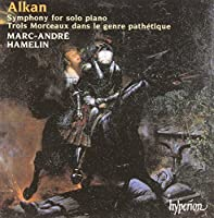 Alkan: Symphony for solo piano by Marc-Andre Hamelin (2001-07-10)