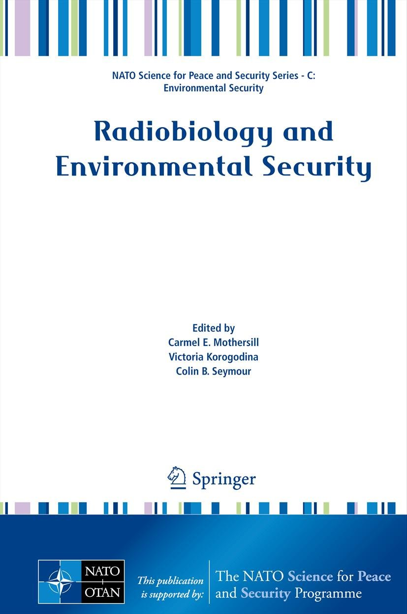 Radiobiology and Environmental Security (NATO Science for Peace and Security Series C: Environmental Security)
