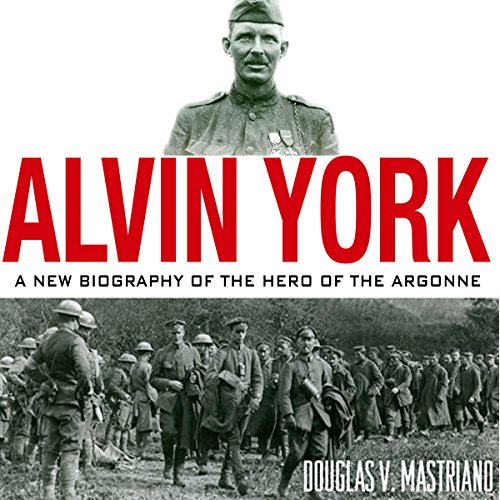 Alvin York: A New Biography of the Hero of the Argonne cover art