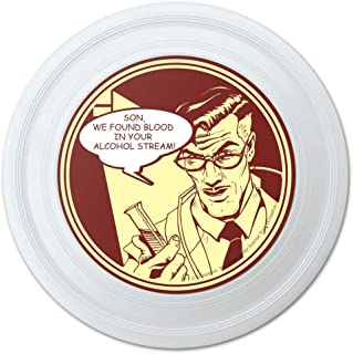 """GRAPHICS & MORE Found Blood in Your Alcohol Stream Funny Humor Novelty 9"""" Flying Disc"""