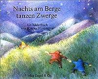 Nachts am Berge tanzen Zwerge