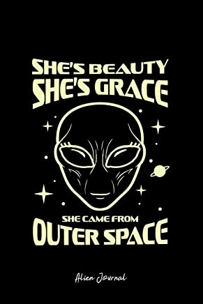 Alien Journal: Dot Grid Journal - Shes Beauty Grace Came From Outer Space Funny Alien Gift - Black Dotted Diary, Planner, Gratitude, Writing, Travel, Goal, Bullet Notebook - 6x9 120 page