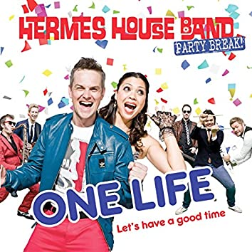 One Life (Let's Have a Good Time)