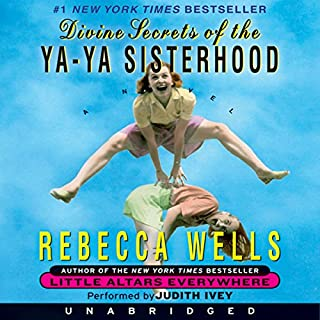 Divine Secrets of the Ya-Ya Sisterhood                   By:                                                                                                                                 Rebecca Wells                               Narrated by:                                                                                                                                 Judith Ivey                      Length: 14 hrs and 38 mins     556 ratings     Overall 4.5