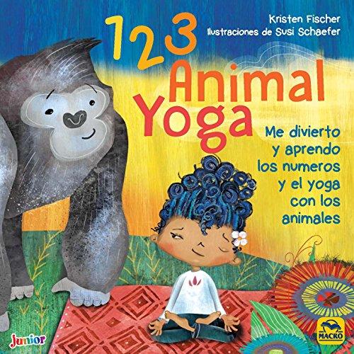 1 2 3 Animal Yoga: Me divierto y aprendo los números y el yoga con los animales (Macro Junior)