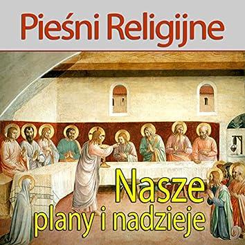 Piesni Religijne Nasze Plany i Nadzieje