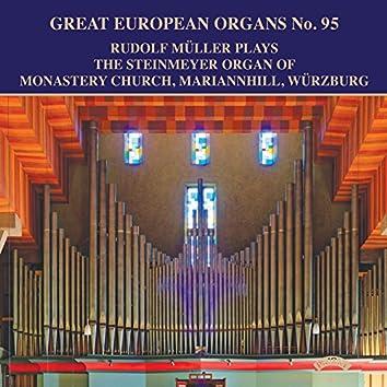 Great European Organs No. 95, Rudolf Mueller Plays the Steinmeyer Organ of Monastery Church, Mariannhill, Wurzburg