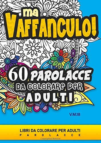 Ma Vaffanculo! 60 Parolacce da colorare per adulti: Libri da colorare per adulti parolacce, insulti divertenti, mandala da colorare.