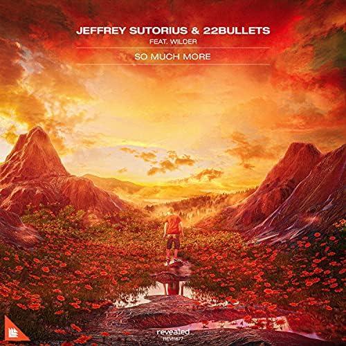 Jeffrey Sutorius, 22Bullets & Wilder