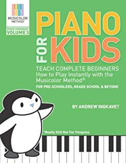Piano For Kids Volume 3 - Teach Complete Beginners How To Pl
