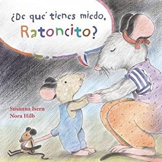 ¿De qué tienes miedo ratoncito? (What Are You Scared of, Little Mouse?) (Spanish Edition)