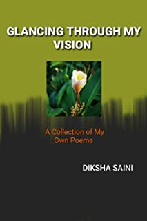 GLANCING THROUGH MY VISION : Poems about Nature, Motivation, Self-help, Emotions and People