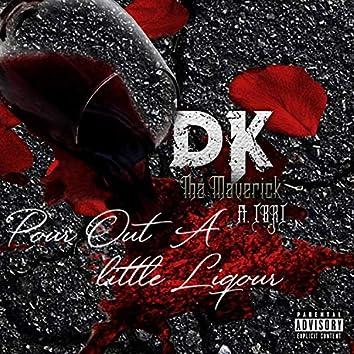Pour Out a Little Liquor (feat. Ibri)