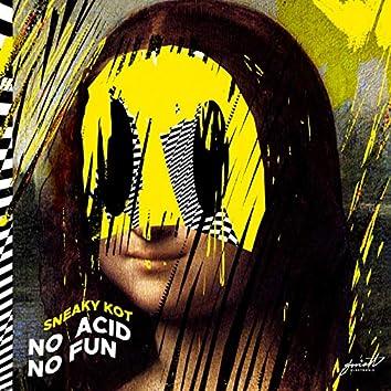 No Acid No Fun