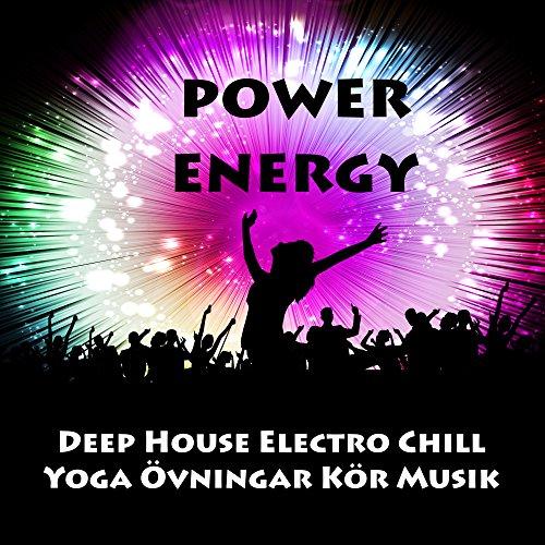 Power Energy - Deep House Electro Chill Yoga Övningar Kör Musik för Party Semester Träning Personlig Tränare Utbildning