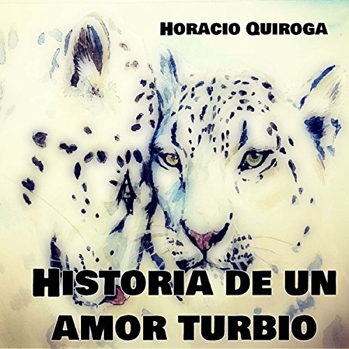 Historia de un amor turbio [A Murky Love Story] audiobook cover art