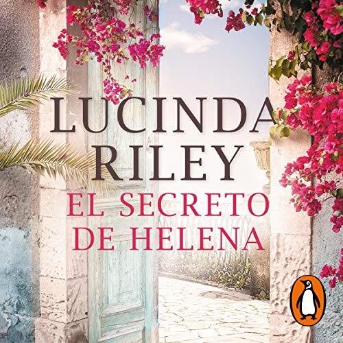 El secreto de Helena [The Olive Tree] Audiobook By Lucinda Riley cover art
