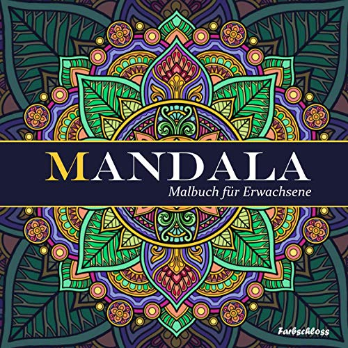 Farbschloss Malbuch für Erwachsene: Mandala (Fantastische Malbücher für Erwachsene mit Mandalas, Band 1)