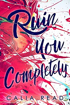 Ruin You Completely (Sloan Brothers Series Book 3) by [Calia Read]