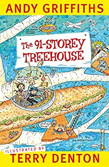 The 91-Storey Treehouse (The Treehouse Series Book 7) by [Andy Griffiths, Terry Denton]
