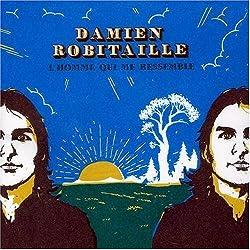 L'Homme Qui Me Ressemble by Damien Robitaille