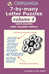 Chihuahua 7-by-many Letter Puzzles Volume 4: Word puzzles with reusable letters Paperback