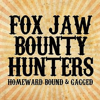 Homeward Bound and Gagged