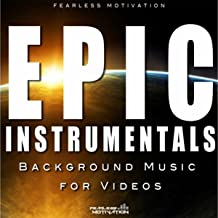 Epic Instrumentals (Background Music for Videos)