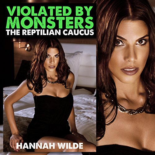 Violated by Monsters: The Reptilian Caucus audiobook cover art