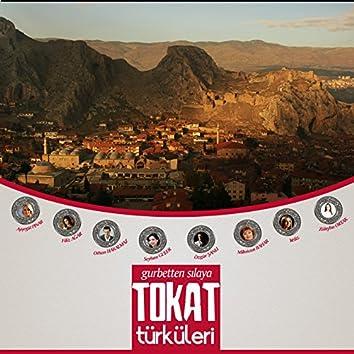 Gurbetten Sılaya Tokat Türküleri
