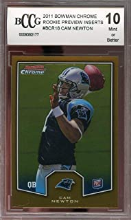 2011 bowman chrome rookie preview inserts #bcr18 CAM NEWTON rookie BGS BCCG 10 Graded Card