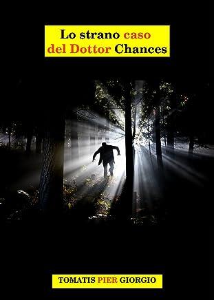 Lo strano caso del Dottor Chances