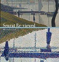 Seurat Re-viewed (Refiguring Modernism)
