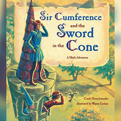 Sir Cumference and the Sword in the Cone cover art