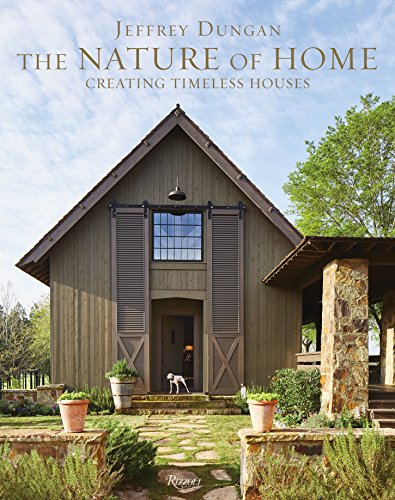 Compare Textbook Prices for The Nature of Home: Creating Timeless Houses  ISBN 9780847863068 by Dungan, Jeff,Abranowicz, William