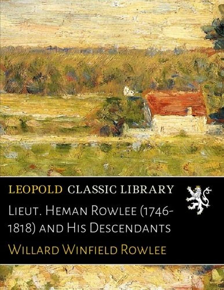 限りなくサーバ書道Lieut. Heman Rowlee (1746-1818) and His Descendants