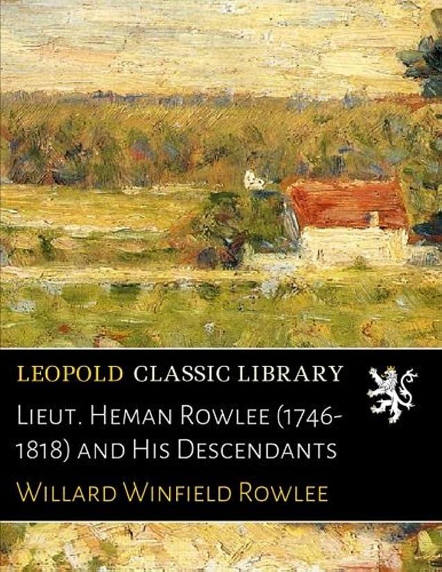 ジェム継続中苦いLieut. Heman Rowlee (1746-1818) and His Descendants