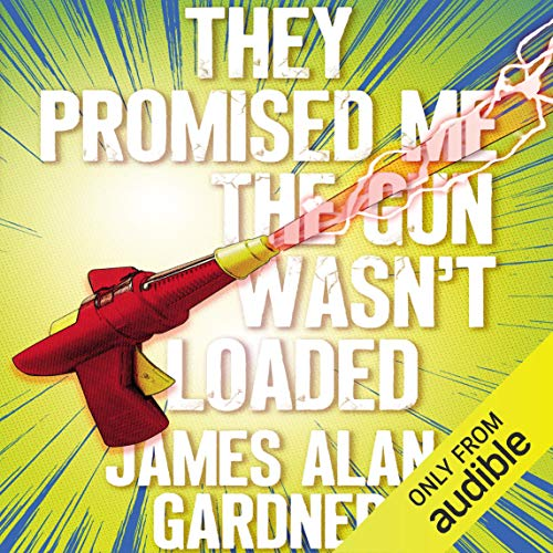 They Promised Me the Gun Wasn't Loaded                   By:                                                                                                                                 James Alan Gardner                               Narrated by:                                                                                                                                 Emily Woo Zeller                      Length: 12 hrs and 43 mins     19 ratings     Overall 4.7