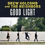 Songtexte von Drew Holcomb & The Neighbors - Good Light