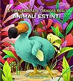 Lo straordinario catalogo degli animali estinti...