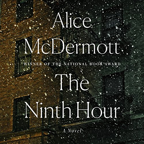 The Ninth Hour     A Novel              By:                                                                                                                                 Alice McDermott                               Narrated by:                                                                                                                                 Euan Morton                      Length: 8 hrs and 7 mins     758 ratings     Overall 3.8