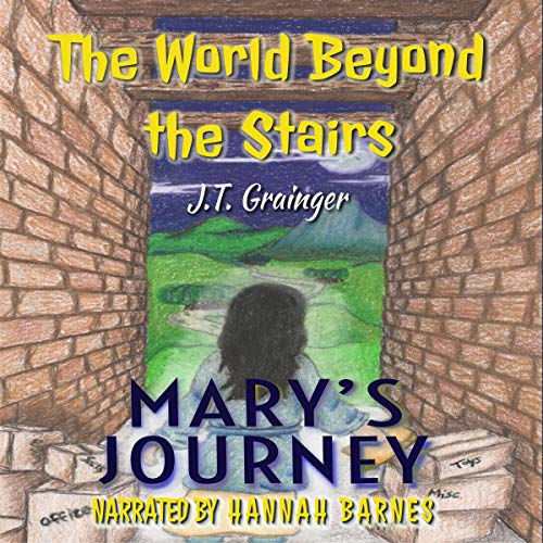 The World Beyond the Stairs: Mary's Journey cover art